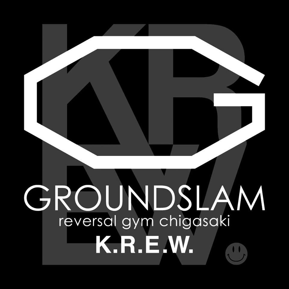 REVERSAL Gym Chigasaki Groundslam KREW / リバーサルジム茅ヶ崎 グランドスラムK.R.E.W.