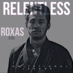 DEAN ROXAS relentless
